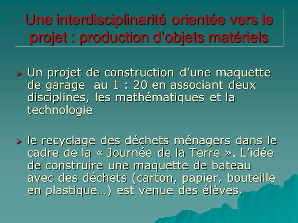 Une interdisciplinarité orientée vers le projet : production d'objets matériels