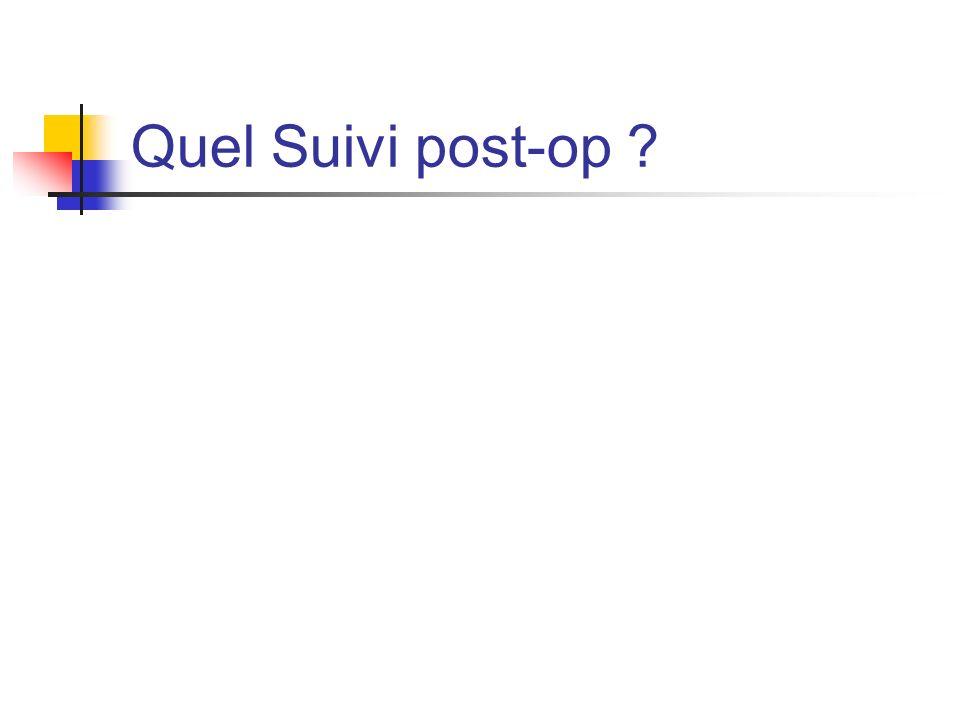 Quel Suivi post-op