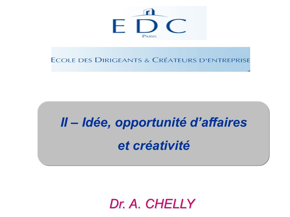 II – Idée, opportunité d'affaires