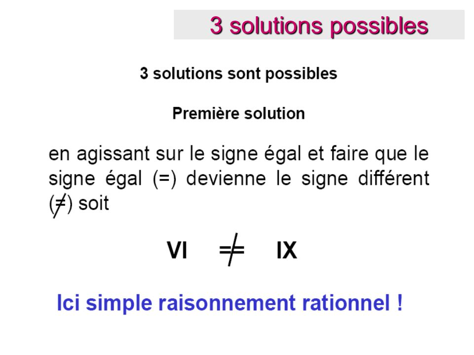 3 solutions possibles