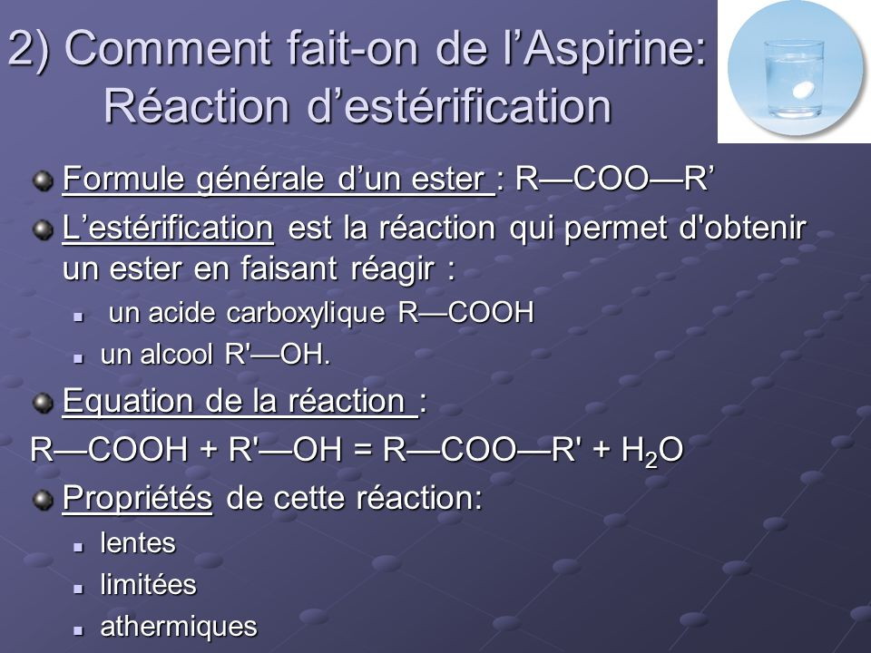 2) Comment fait-on de l'Aspirine: Réaction d'estérification