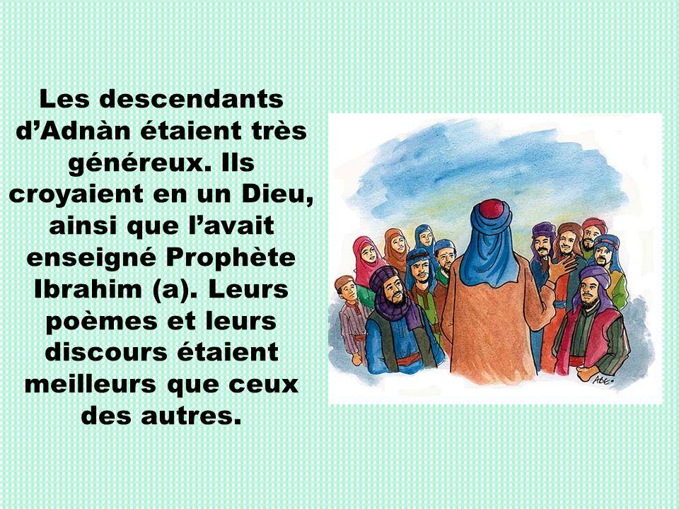 Les descendants d'Adnàn étaient très généreux
