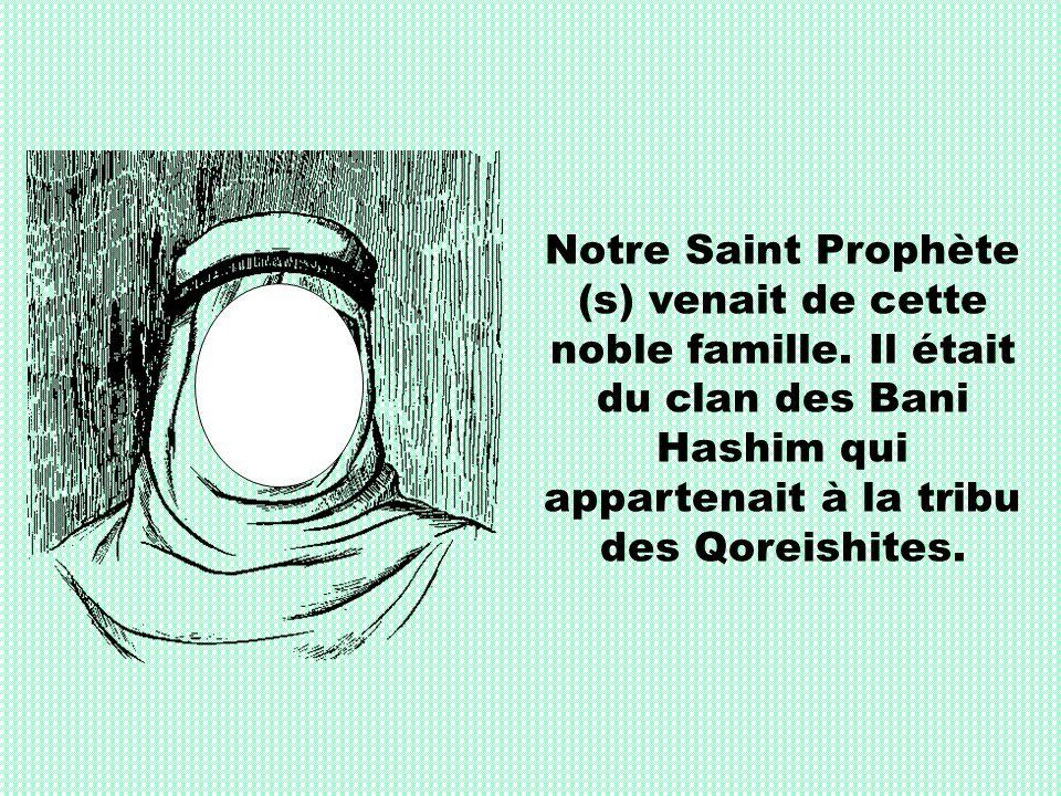 Notre Saint Prophète (s) venait de cette noble famille
