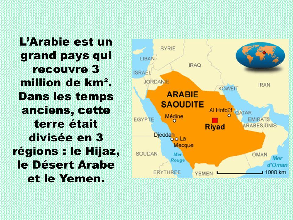 L'Arabie est un grand pays qui recouvre 3 million de km²