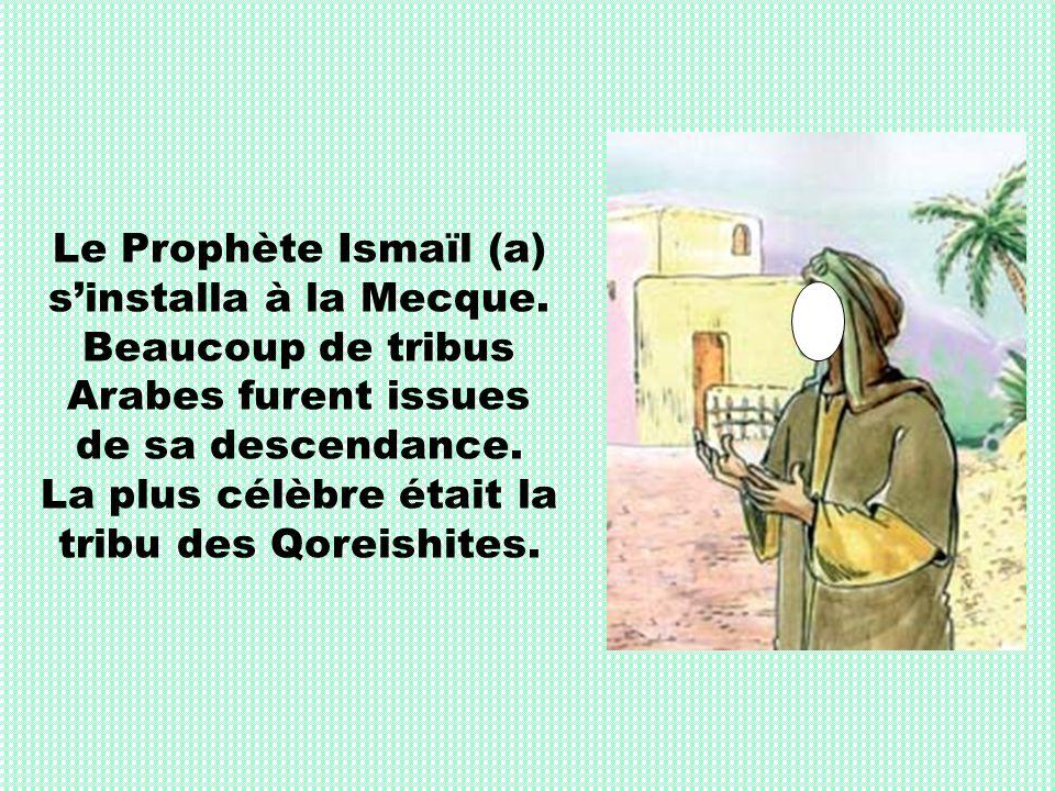 Le Prophète Ismaïl (a) s'installa à la Mecque