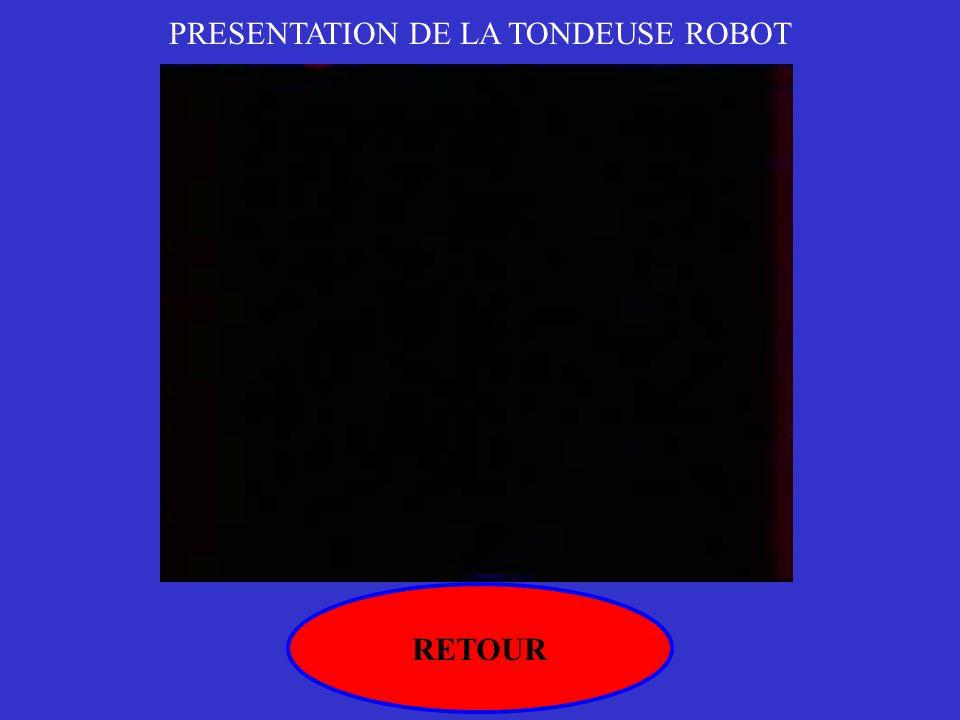 PRESENTATION DE LA TONDEUSE ROBOT