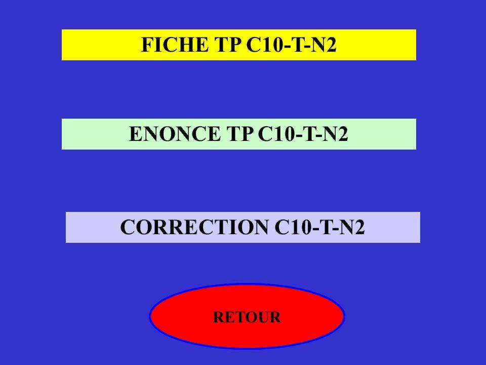 FICHE TP C10-T-N2 ENONCE TP C10-T-N2 CORRECTION C10-T-N2