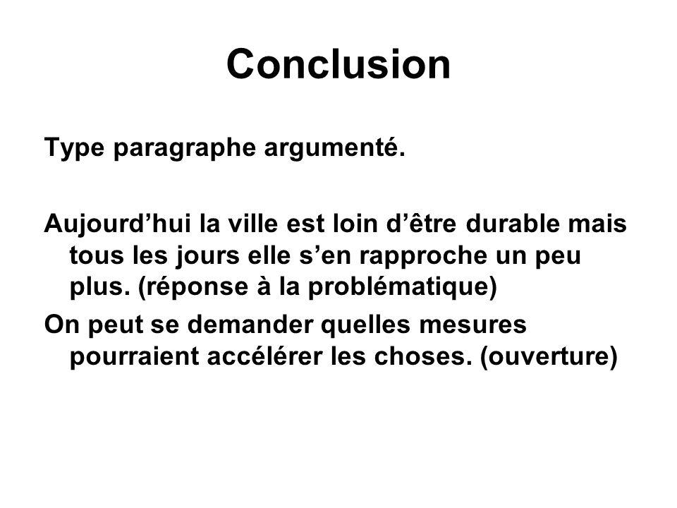 Conclusion Type paragraphe argumenté.