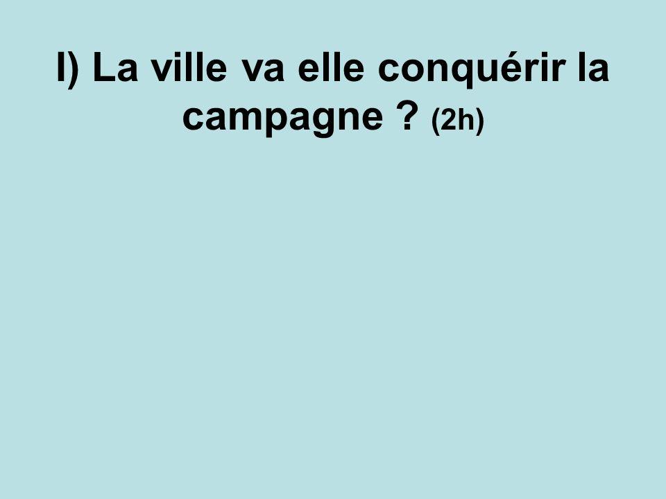 I) La ville va elle conquérir la campagne (2h)