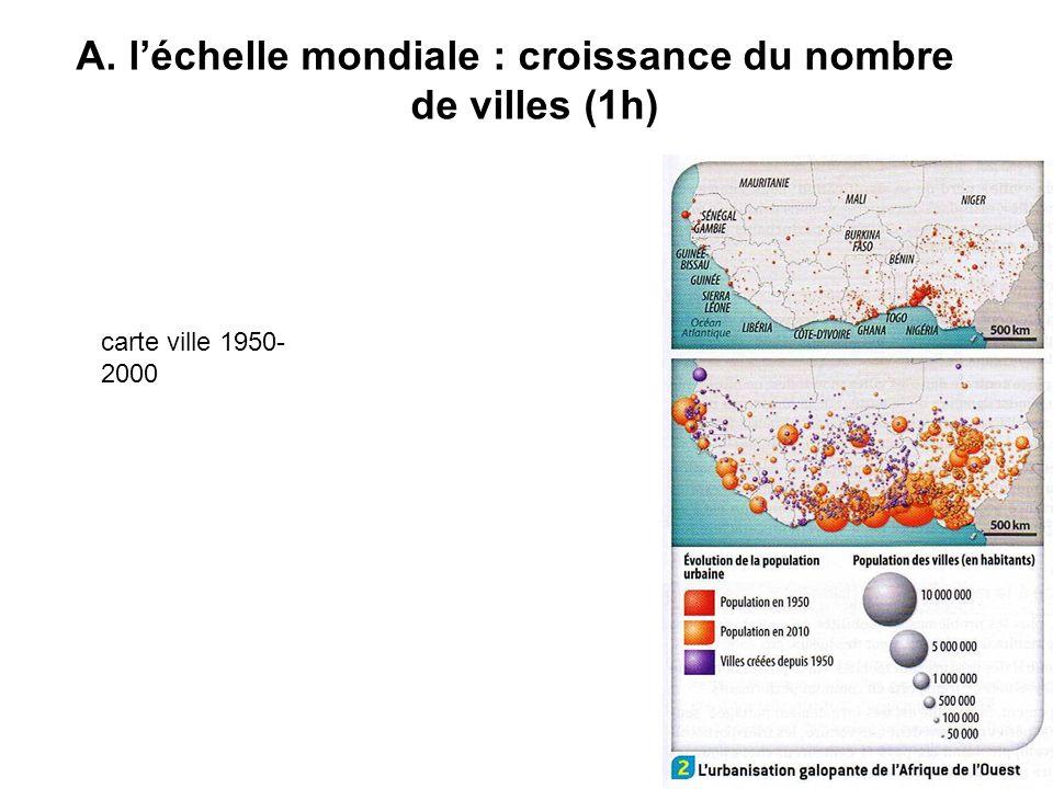 A. l'échelle mondiale : croissance du nombre de villes (1h)