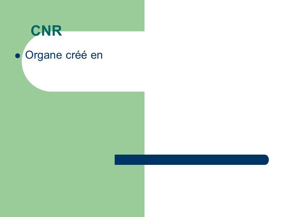 CNR Organe créé en