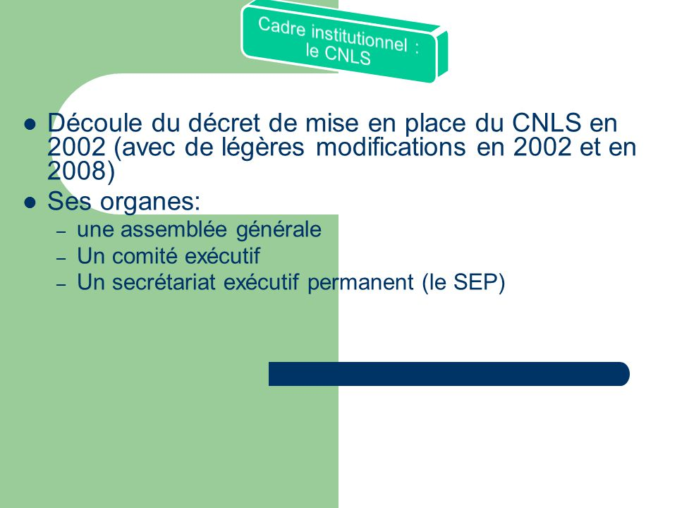 Cadre institutionnel : le CNLS