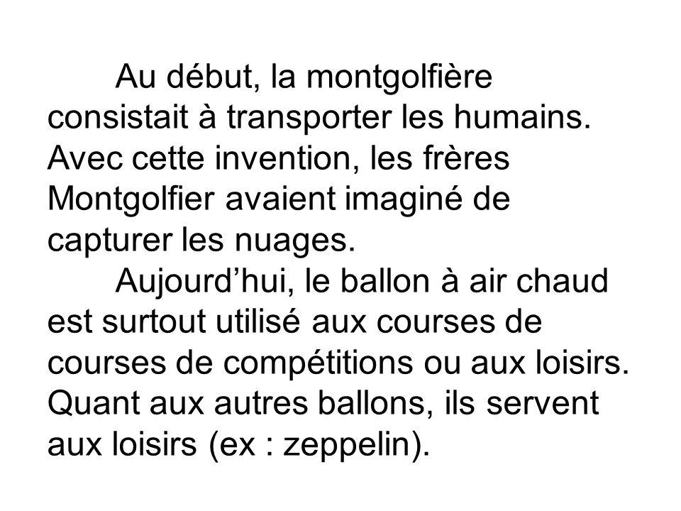 Au début, la montgolfière consistait à transporter les humains