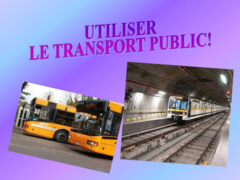 UTILISER LE TRANSPORT PUBLIC!
