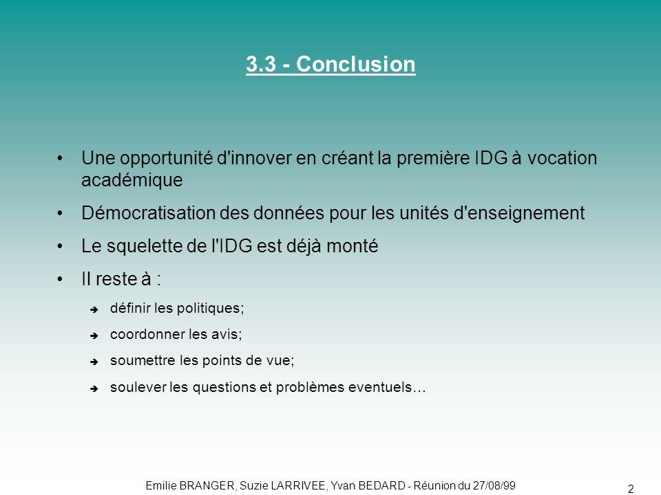 3.3 - Conclusion Une opportunité d innover en créant la première IDG à vocation académique.