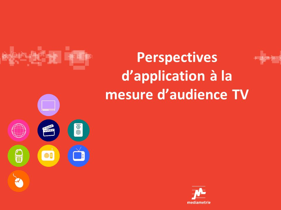 Perspectives d'application à la mesure d'audience TV