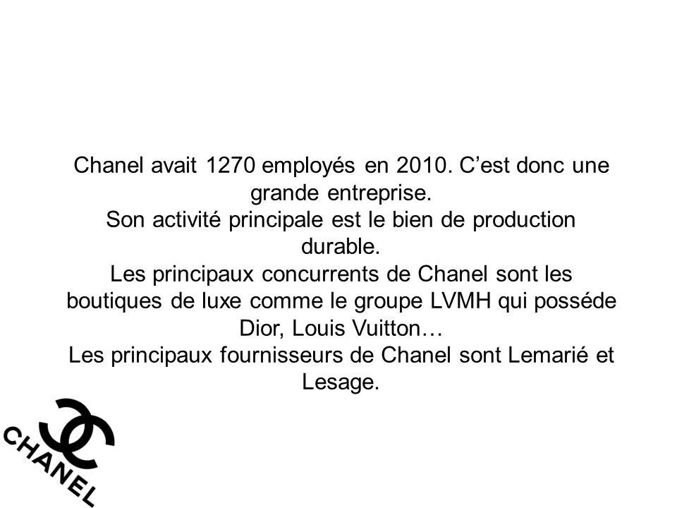 Chanel avait 1270 employés en 2010. C'est donc une grande entreprise.