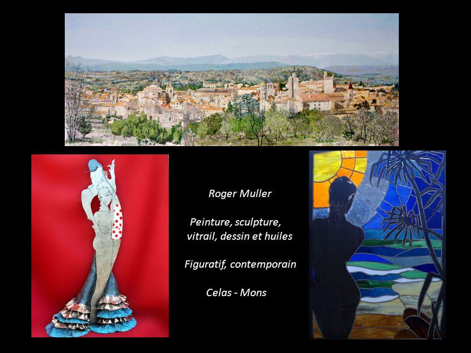 Roger Muller Peinture, sculpture, vitrail, dessin et huiles Figuratif, contemporain Celas - Mons