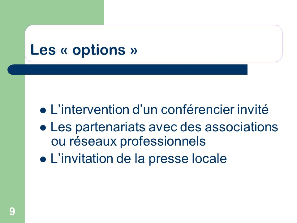 Les « options » L'intervention d'un conférencier invité