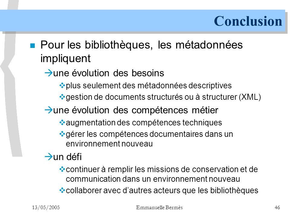 Conclusion Pour les bibliothèques, les métadonnées impliquent