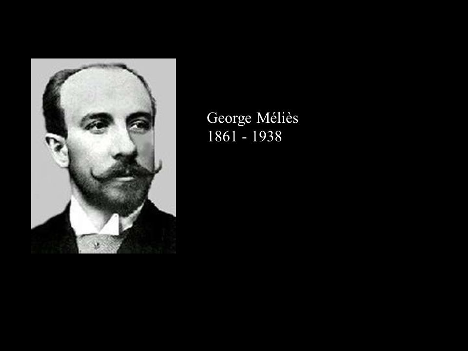 George Méliès 1861 - 1938.