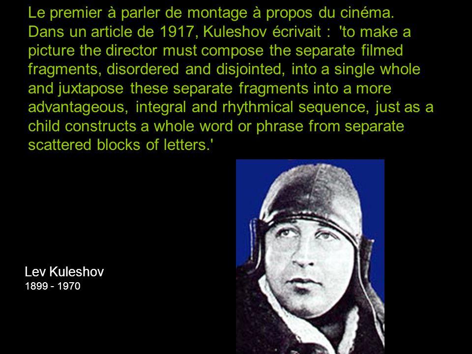 Le premier à parler de montage à propos du cinéma.