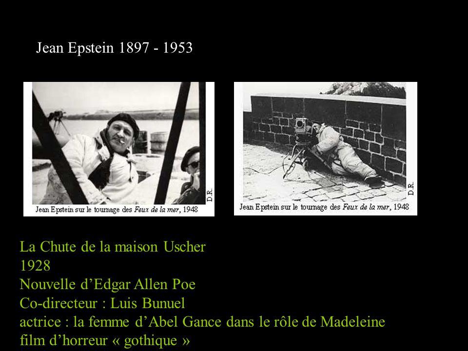 Jean Epstein 1897 - 1953 La Chute de la maison Uscher. 1928. Nouvelle d'Edgar Allen Poe. Co-directeur : Luis Bunuel.