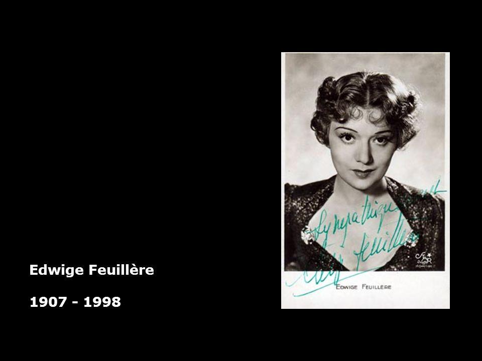 Edwige Feuillère 1907 - 1998
