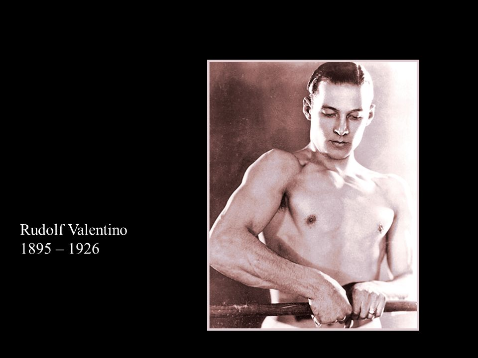 Rudolf Valentino 1895 – 1926
