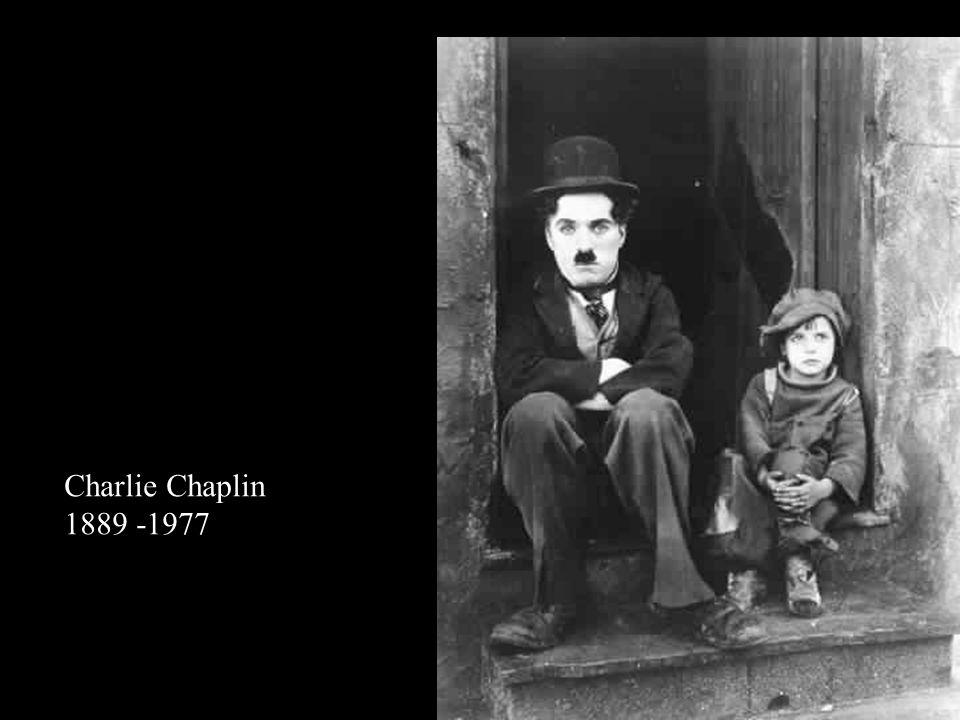 Charlie Chaplin 1889 -1977