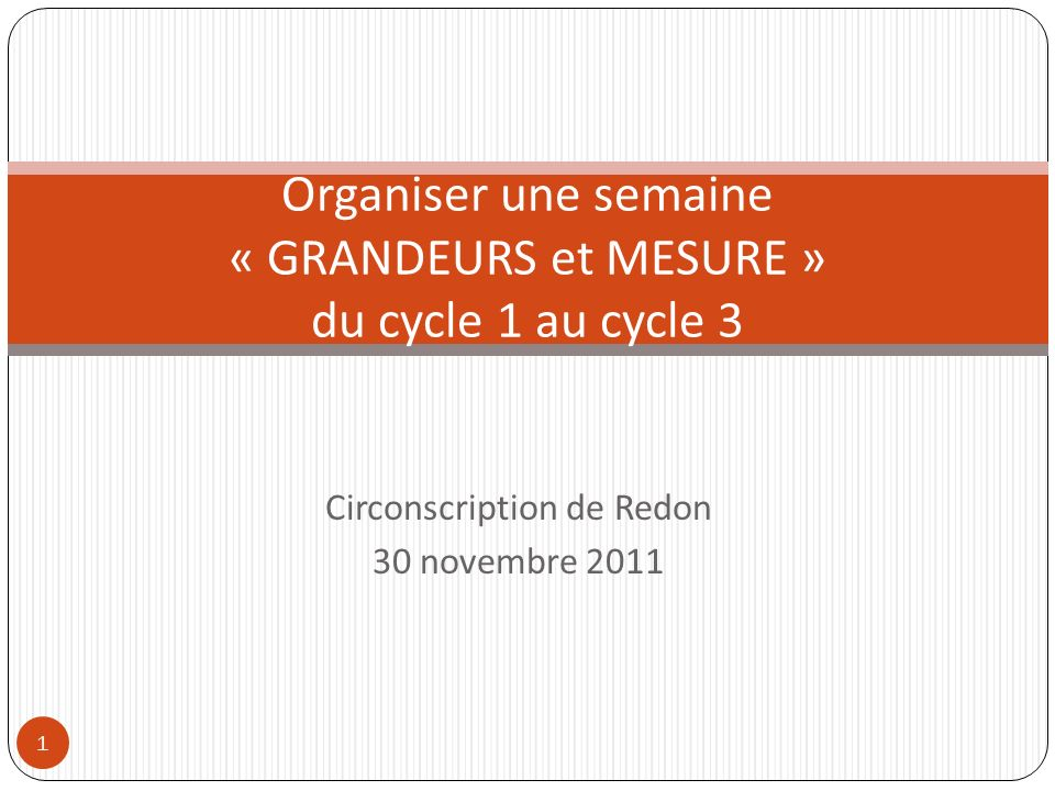 Organiser une semaine « GRANDEURS et MESURE » du cycle 1 au cycle 3