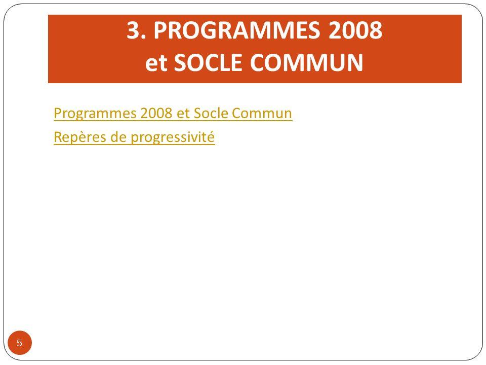 3. PROGRAMMES 2008 et SOCLE COMMUN