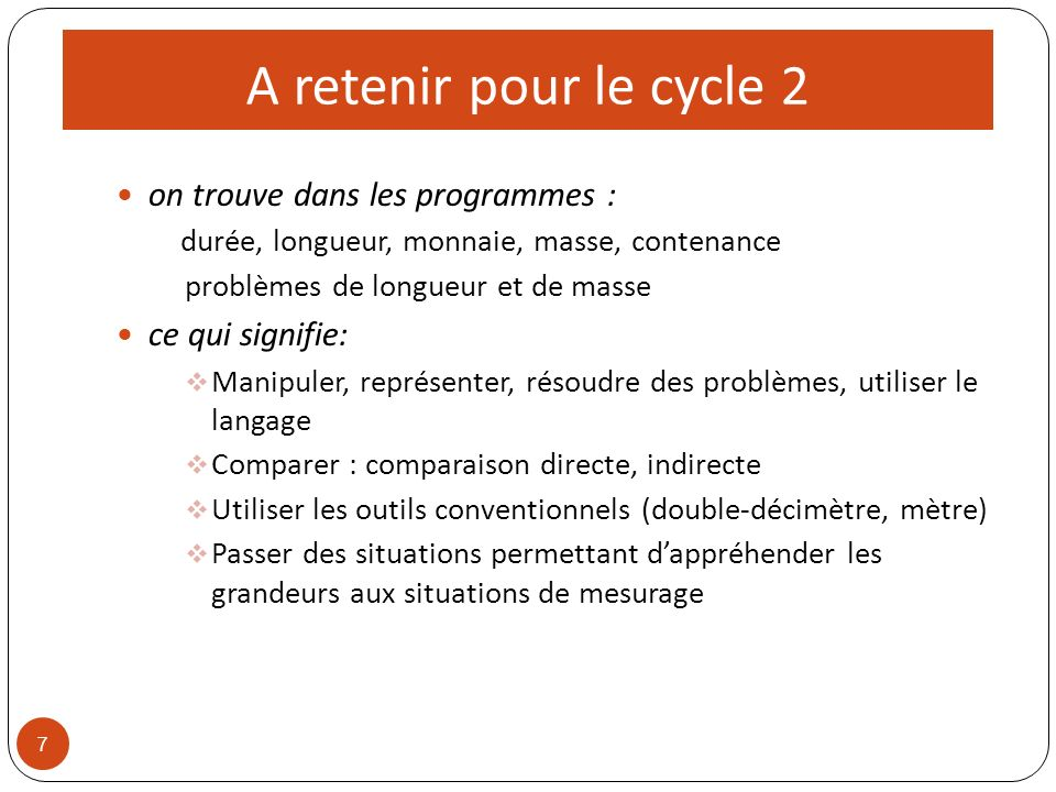 A retenir pour le cycle 2 on trouve dans les programmes :