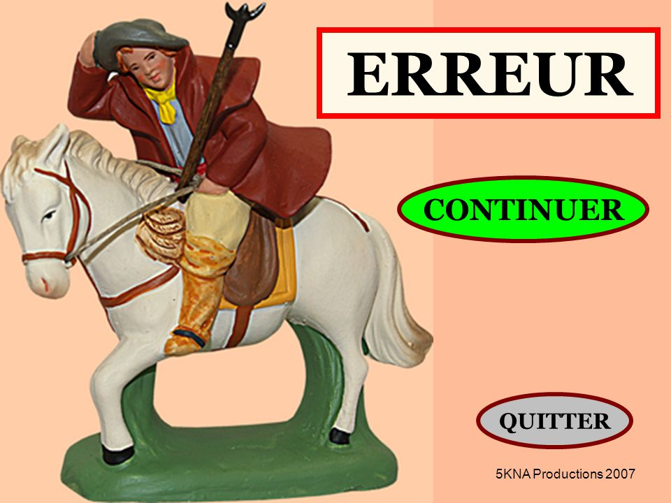 ERREUR CONTINUER QUITTER 5KNA Productions 2007