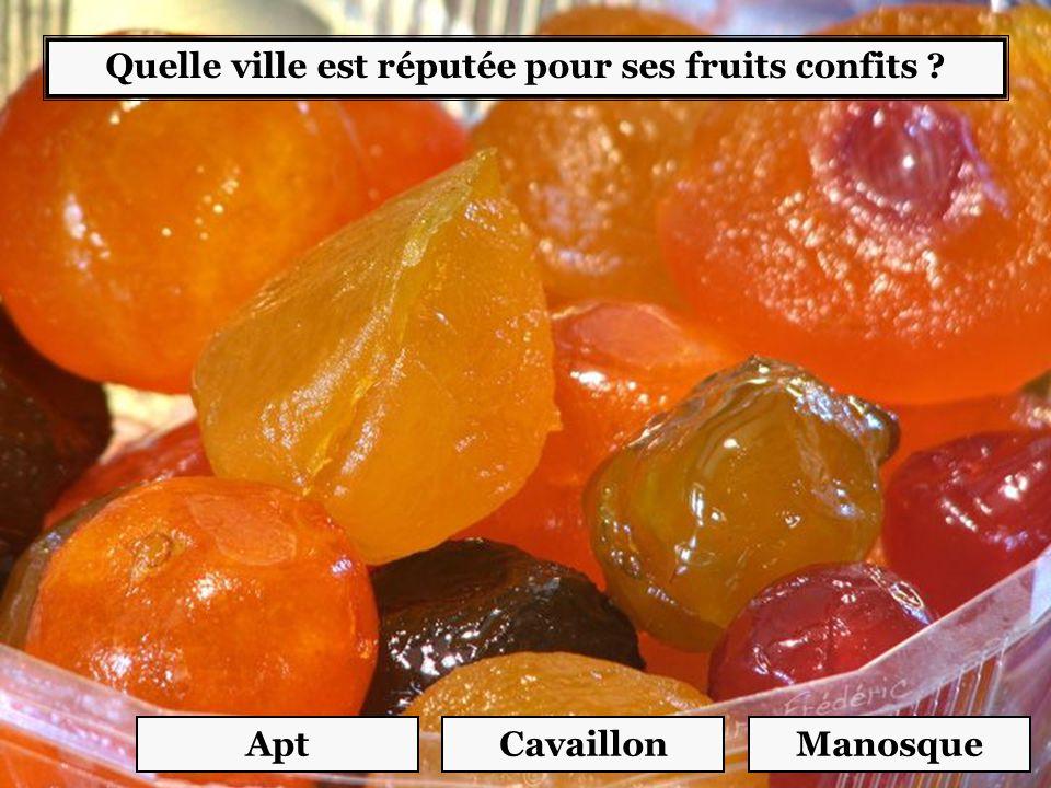 Quelle ville est réputée pour ses fruits confits