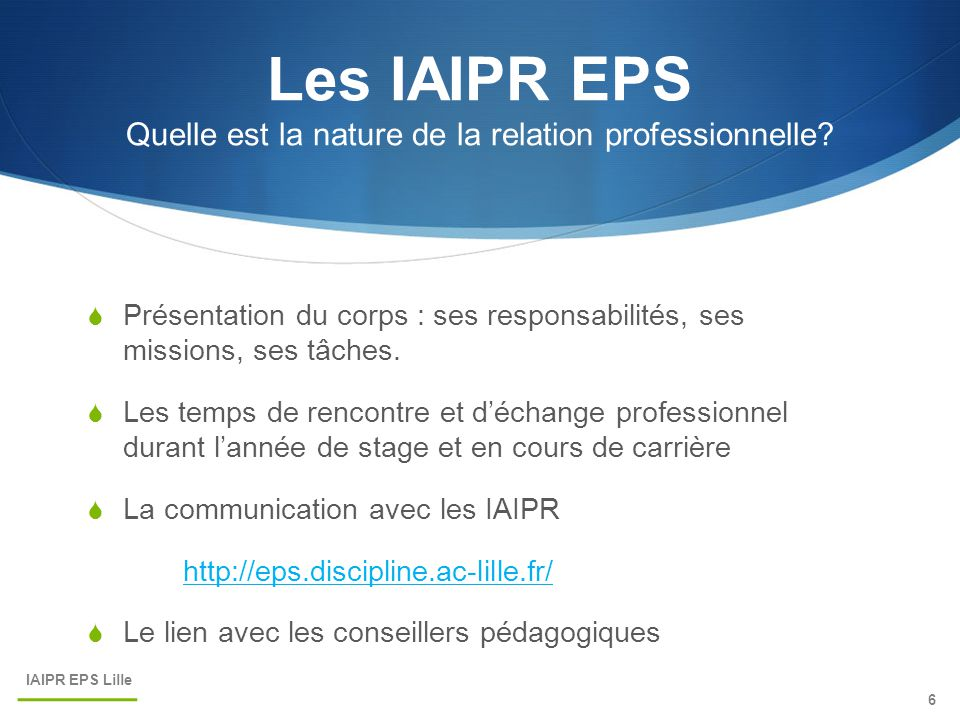 Les IAIPR EPS Quelle est la nature de la relation professionnelle