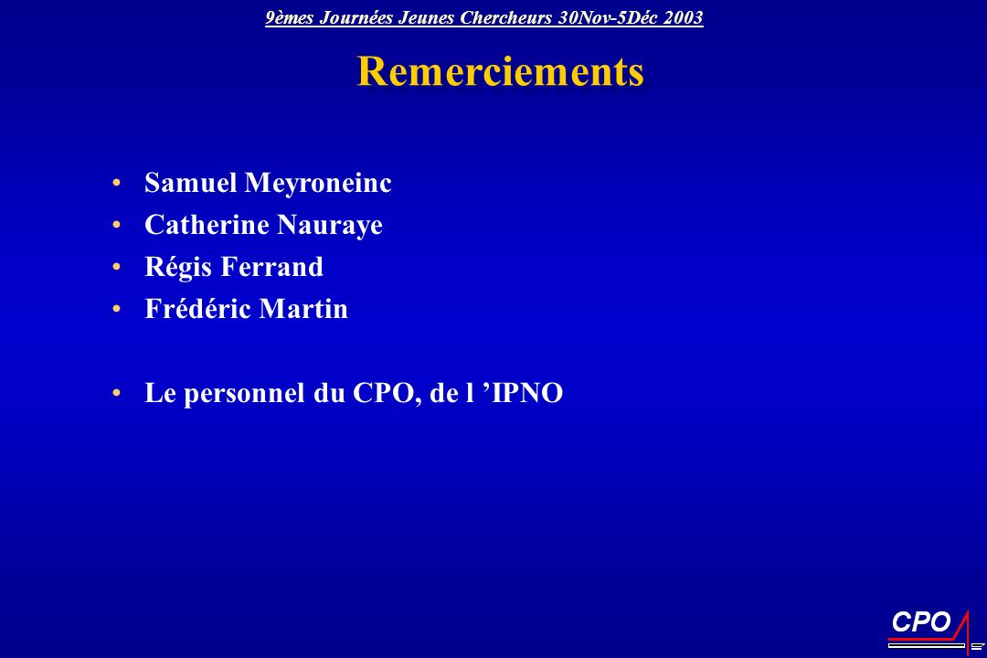Remerciements Samuel Meyroneinc Catherine Nauraye Régis Ferrand