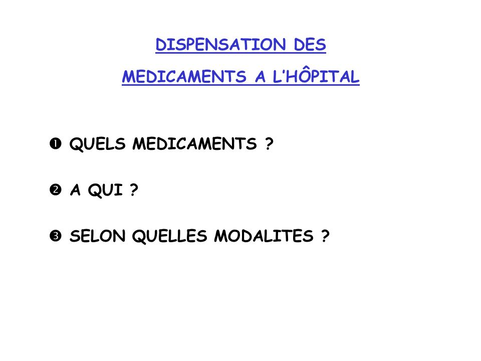 DISPENSATION DES MEDICAMENTS A L'HÔPITAL