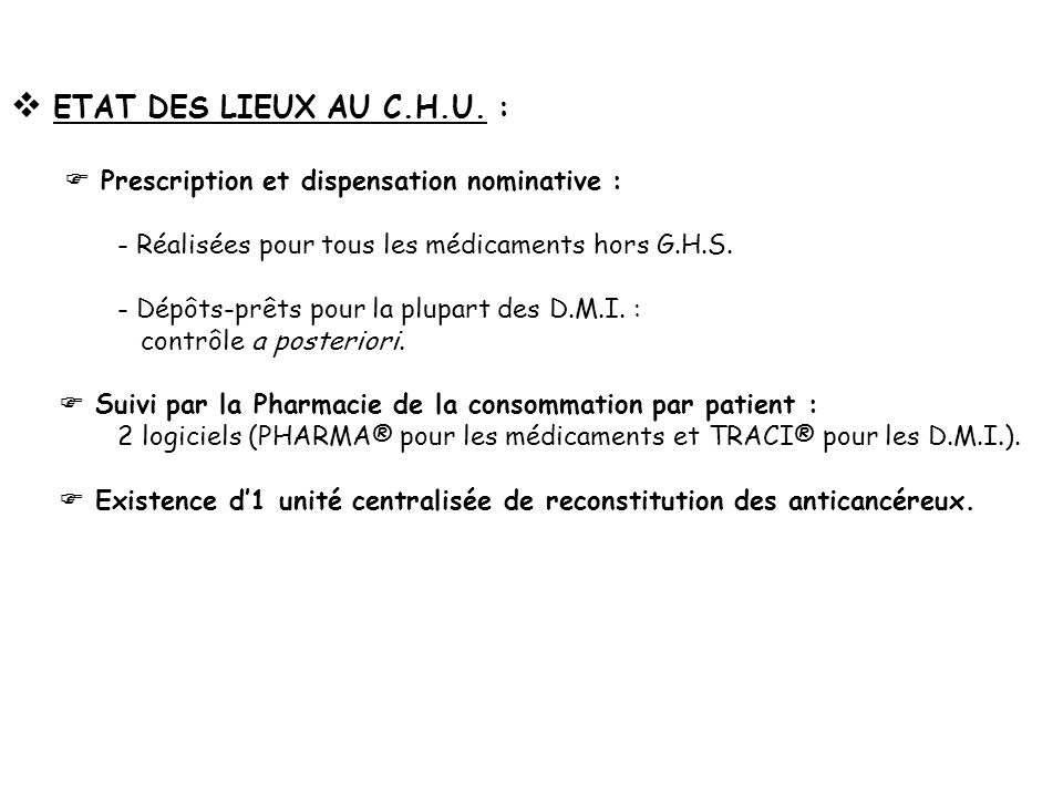 ETAT DES LIEUX AU C.H.U. :  Prescription et dispensation nominative :