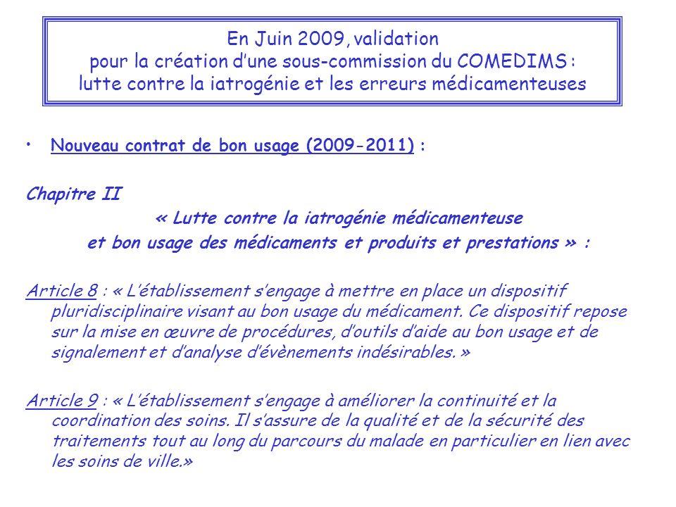 En Juin 2009, validation pour la création d'une sous-commission du COMEDIMS : lutte contre la iatrogénie et les erreurs médicamenteuses