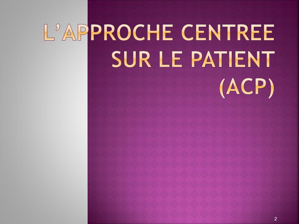L'APPROCHE CENTREE SUR LE PATIENT (ACP)