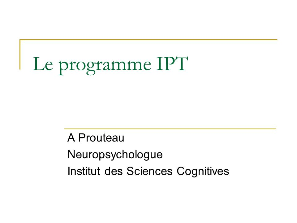 A Prouteau Neuropsychologue Institut des Sciences Cognitives