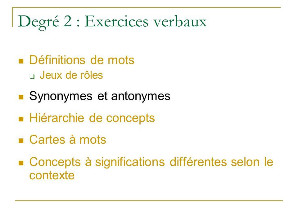 Degré 2 : Exercices verbaux