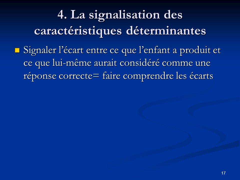 4. La signalisation des caractéristiques déterminantes