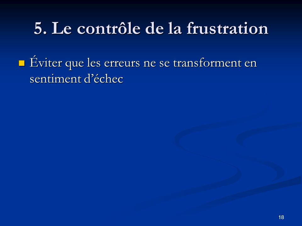 5. Le contrôle de la frustration