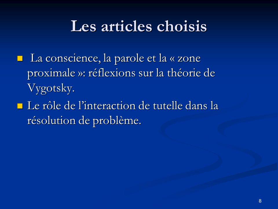Les articles choisis La conscience, la parole et la « zone proximale »: réflexions sur la théorie de Vygotsky.