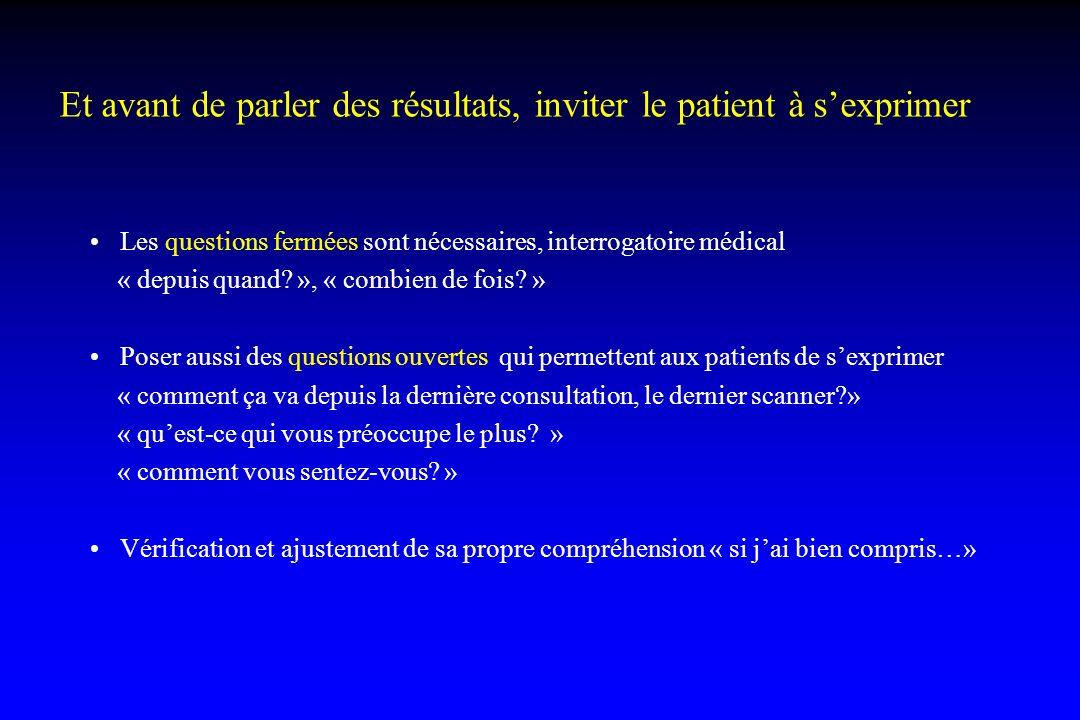 Et avant de parler des résultats, inviter le patient à s'exprimer