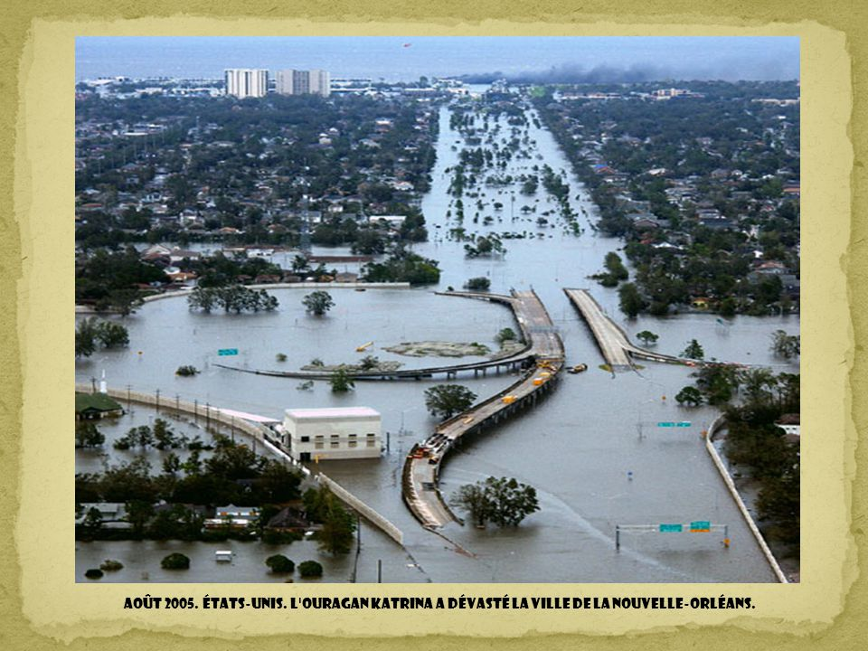 Août 2005. États-Unis. L ouragan Katrina a dévasté la ville de La Nouvelle-Orléans.