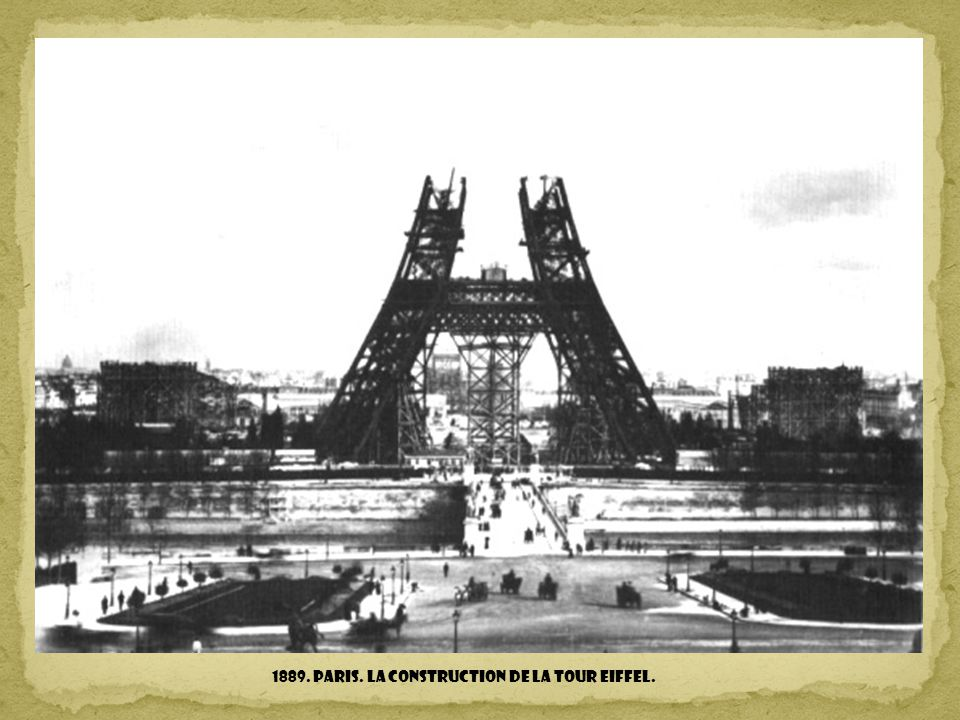 1889. Paris. La construction de la Tour Eiffel.