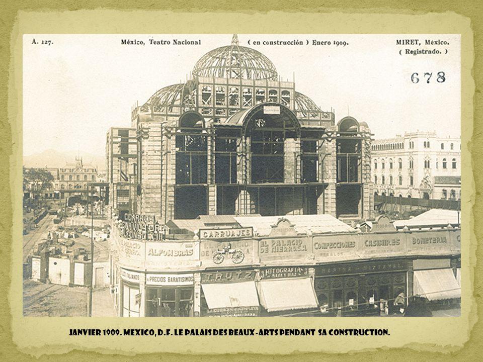 Janvier 1909. MEXICO, D.F. LE PALAIS DES BEAUX-ARTS pendant sa construction.
